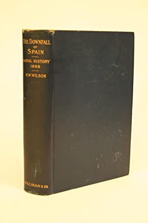 The Downfall of Spain.: Wilson, H. W.