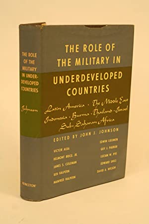 The Role of the Military in Underdeveloped Countries.: Johnson, John J. (ed.)