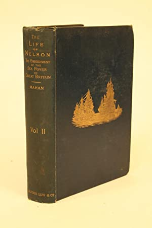 The Life of Nelson.: Mahan, A. T.
