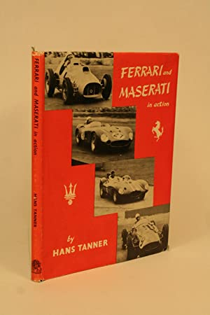 Ferrari and Maserati in Action (1946-1956).: Tanner, Hans