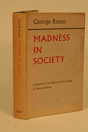 Madness in Society.: Rosen, George
