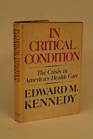 In Critical Condition.: Kennedy, Edward M.