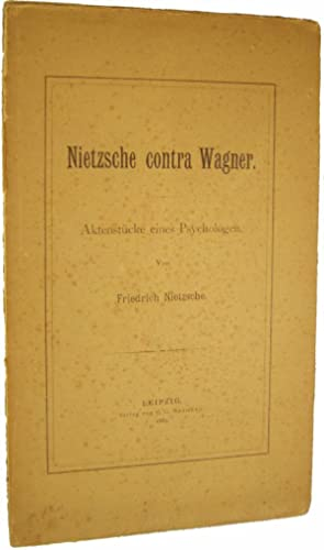 Nietzsche contra Wagner, Aktenstücke eines Psychologen (Nietzsche: NIETZSCHE, Friedrich.