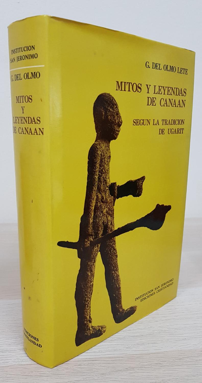 Mitos Y Leyendas De Canaán Según La Traducción De Ugarit - G. Del Olmo Lete