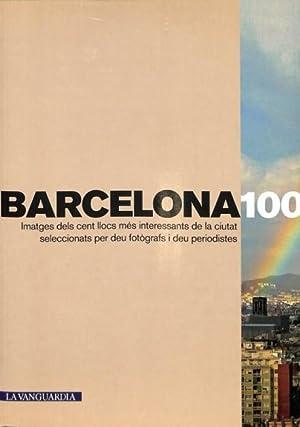 Barcelona 100: Imatges Dels Cent Llocs Més: La Vanguardia