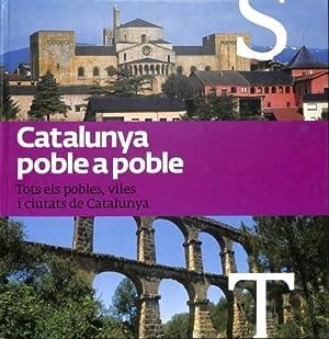 Catalunya Poble A Poble, Volum 12 - Tots Els Pobles, Viles I Ciutats De Catalunya S - T