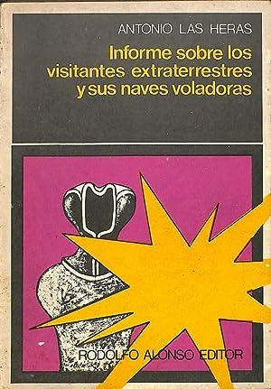 Informe Sobre los Visitantes Extraterrestres y Sus: Antonio Las Heras