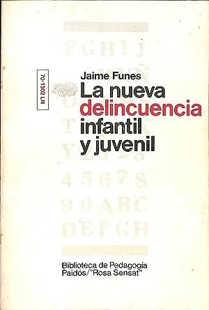 La Nueva Delincuencia Infantil y Juvenil: Jaime Funes Artiaga