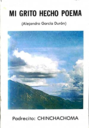 MI Grito Hecho Poema: Alejandro García Durán
