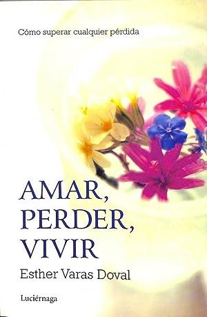 Amar, Perder, Vivir: Esther Varas Doval