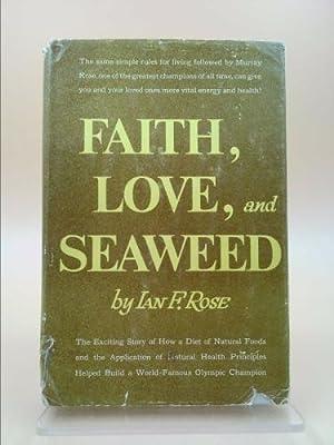 Faith, Love, and Seaweed: Ian F. Rose