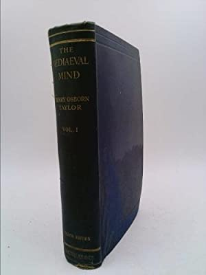 The Mediaeval Mind A History of the: Henry Osborn Taylor