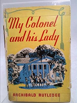 My colonel and his lady,: Rutledge, Archibald Hamilton