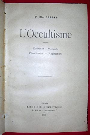 L?Occultisme. Définition - Méthode - Classification - Applications.