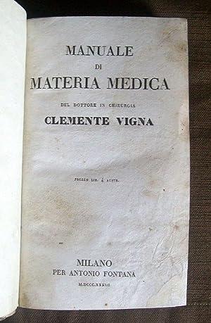 Manuale di Materia Medica del dottore in: VIGNA, Clemente