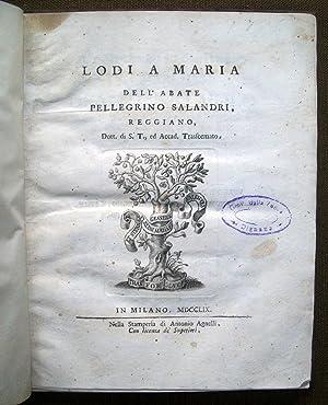 Lodi a Maria dell'Abate Pellegrino Salandri, reggiano.: SALANDRI Pellegrino (1723