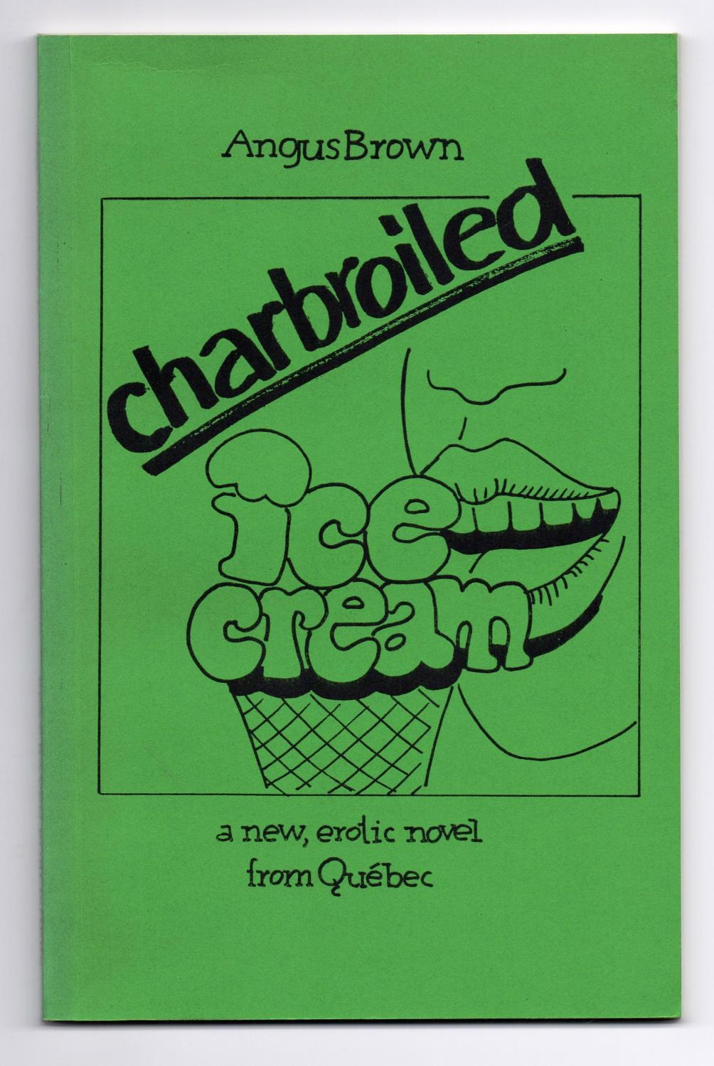 charbroiled ice cream: a new, erotic novel from Québec