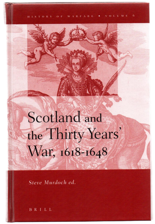 Scotland and the Thirty Years' War, 1618-1648 - MURDOCH, Steve (ed.)