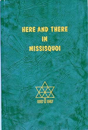 Here and There in Missisquoi: Illustrated Articles of Missisquoi County History. Volume Nine