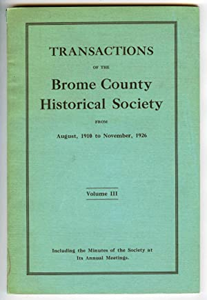Transactions of the Brome County Historical Society From August, 1910 to November, 1926. Includin...