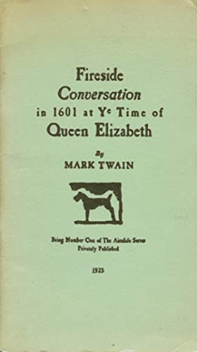 Fireside Conversation in 1601 at Ye Time: TWAIN, Mark