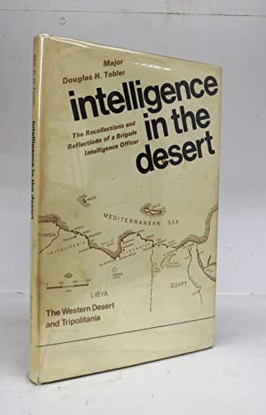 Intelligence in the Desert: The Recollections and Reflections of a Brigade Intelligence Officer