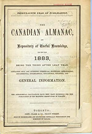 The Canadian Almanac, and Repository of Useful Knowledge for the Year 1883: Copp, Clark & Co