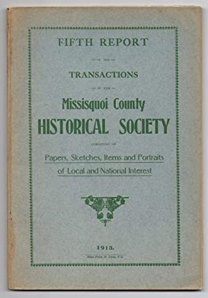 Fifth Report of the Transactions of the Missisquoi County Historical Society: Consisting of Paper...