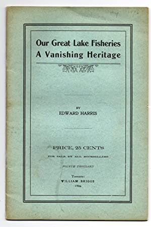 Our Great Lakes Fisheries: A Vanishing Heritage