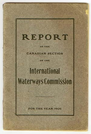 Report of the Canadian Section of the International Waterways Commission for the year 1906