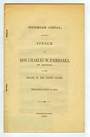 Isthmian Canal. Speech of Hon. Charles W. Fairbanks, of Indiana, in the Senate of the United Stat...