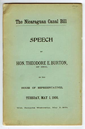 The Nicaraguan Canal Bill. Speech of Hon. Theodore E. Burton, of Ohio, in the House of Representa...