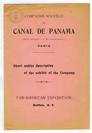 Short Notice Descriptive of the Exhibit Of the New Panama Canal Company, Pan-American Exposition,...