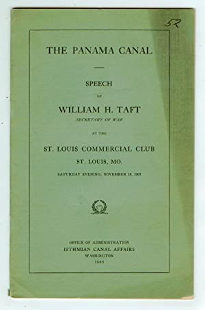 The Panama Canal: Speech of William H. Taft, Secretary of War, at the St. Louis Commercial Club S...