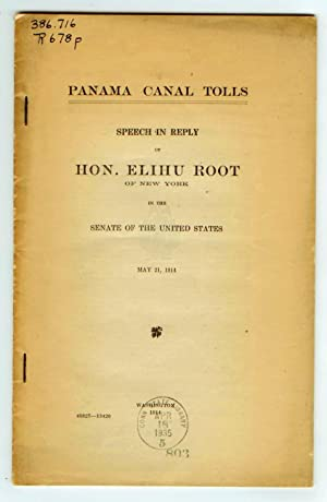 Panama Canal Tolls: Speech in Reply of Hon. Elihu Root of New York in the Senate of the United St...