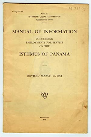Manual of Information Concerning Employments for Service on the Isthmus of Panama. Revised March ...