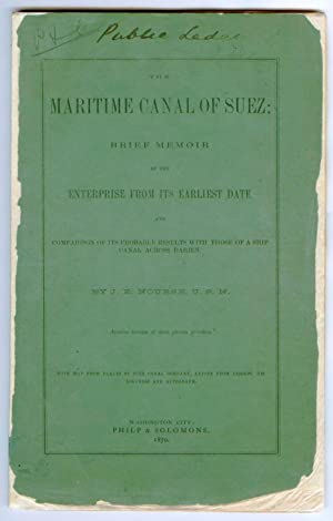 The Maritime Canal of Suez: Brief Memoir of the Enterprise From its Earliest Date, and Comparison...