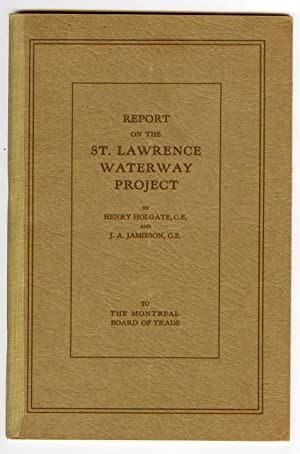 Report on the St. Lawrence Waterway Project to The Montreal Board of Trade