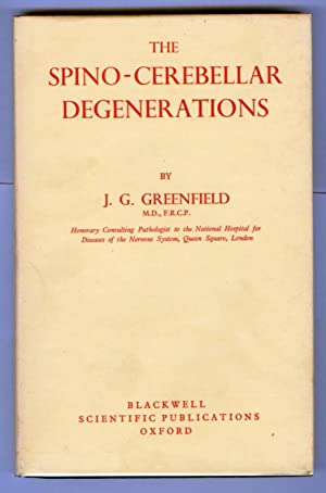 The Spino-Cerebellar Degenerations: GREENFIELD, J. G.