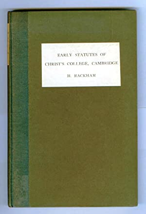 Early Statutes of Christ's College, Cambridge. With the Statutes of the Prior Foundation of God...