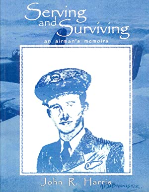 Serving and Surviving: an airman's memoirs