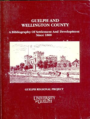 Guelph and Wellington County: A Bibliography of Settlement and Development since 1800: BLOOMFIELD, ...