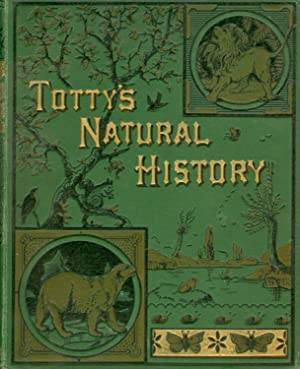 Totty's Natural History In Words of Four: BOND, A. L.