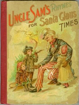 Uncle Sam's Rhymes for Santa Claus Times; or, Uncle Sam's Speaker or Happy Days for Home and School
