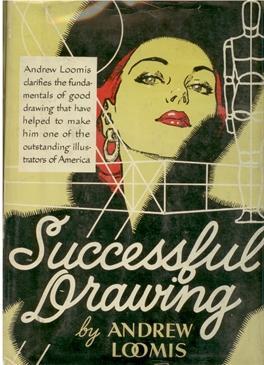 Successful Drawings: LOOMIS, Andrew