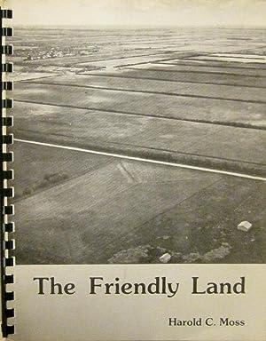 The Friendly Land: A Late Victorian Settles in Saskatchewan: MOSS, Harold C.