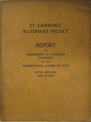 Report of Conference of Canadian Engineers of the St. Lawrence River with Appendix. Dated Decembe...