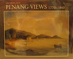 Penang Views 1770-1860: KEAT, Lim Chong