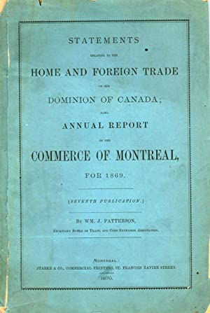 Statements Relating to the Home and Foreign Trade of the Dominion of Canada; Also, Annual Report ...