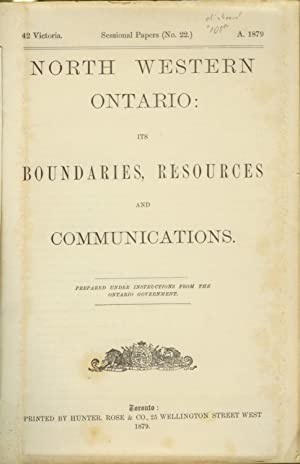 North Western Ontario: Its Boundaries, Resources and Communications